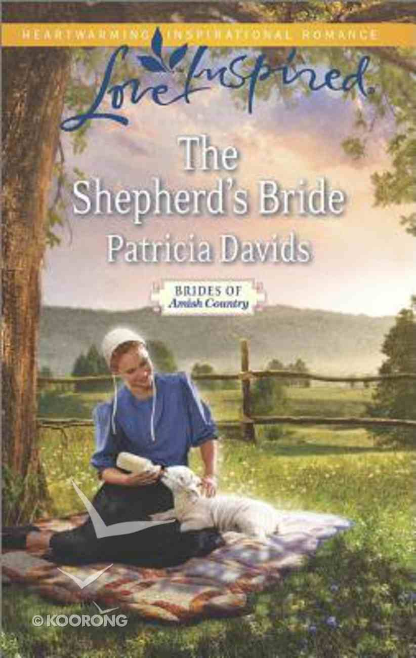 The Shepherd's Bride (Brides of Amish Country) (Love Inspired Series) Mass Market