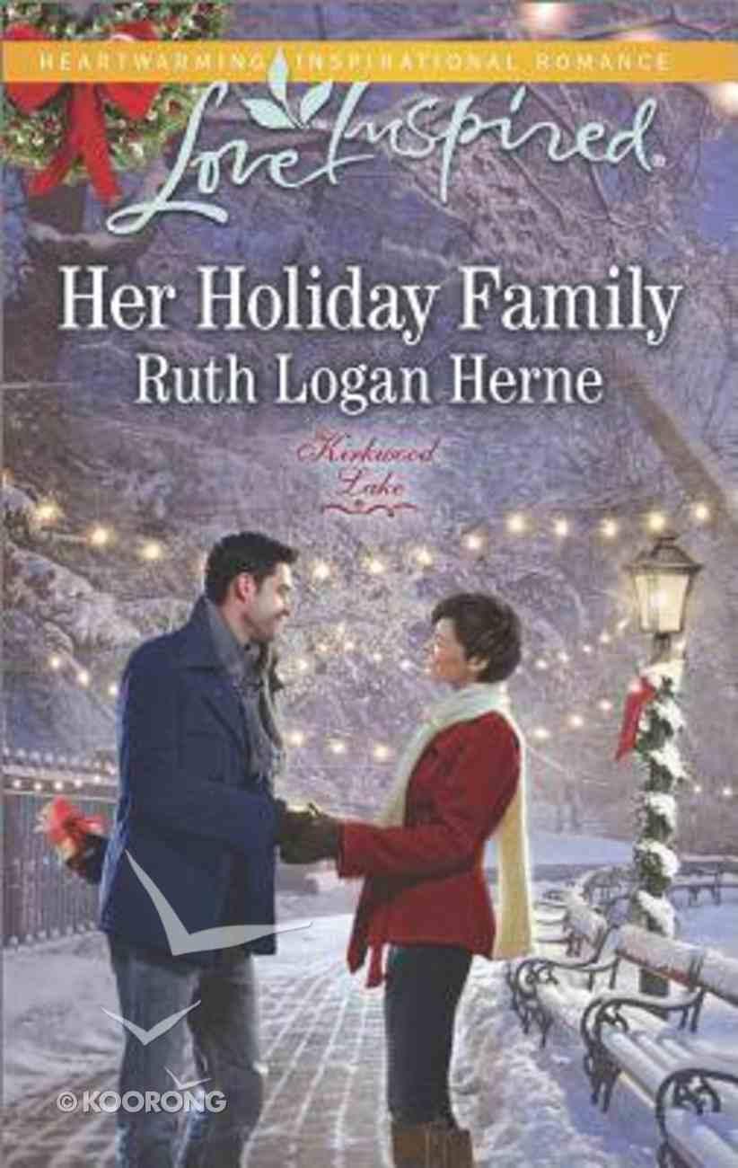 Her Holiday Family (Kirkwood Lake) (Love Inspired Series) Mass Market