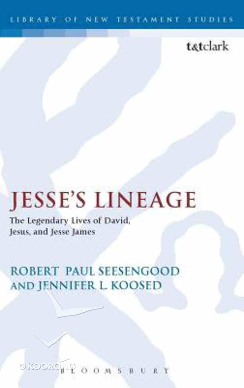 Jesse's Lineage (Library Of New Testament Studies Series) Hardback