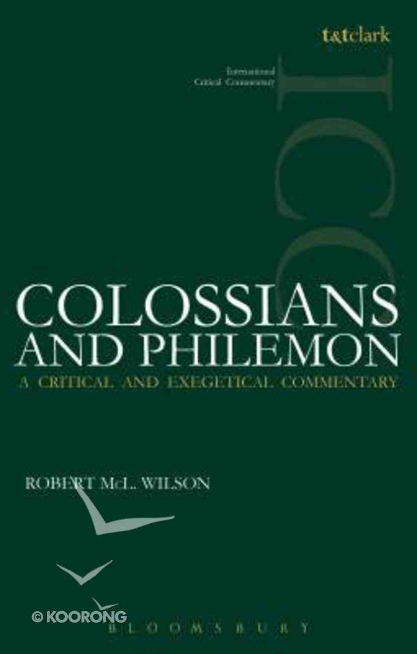 Colossians and Philemon (International Critical Commentary Series) Paperback