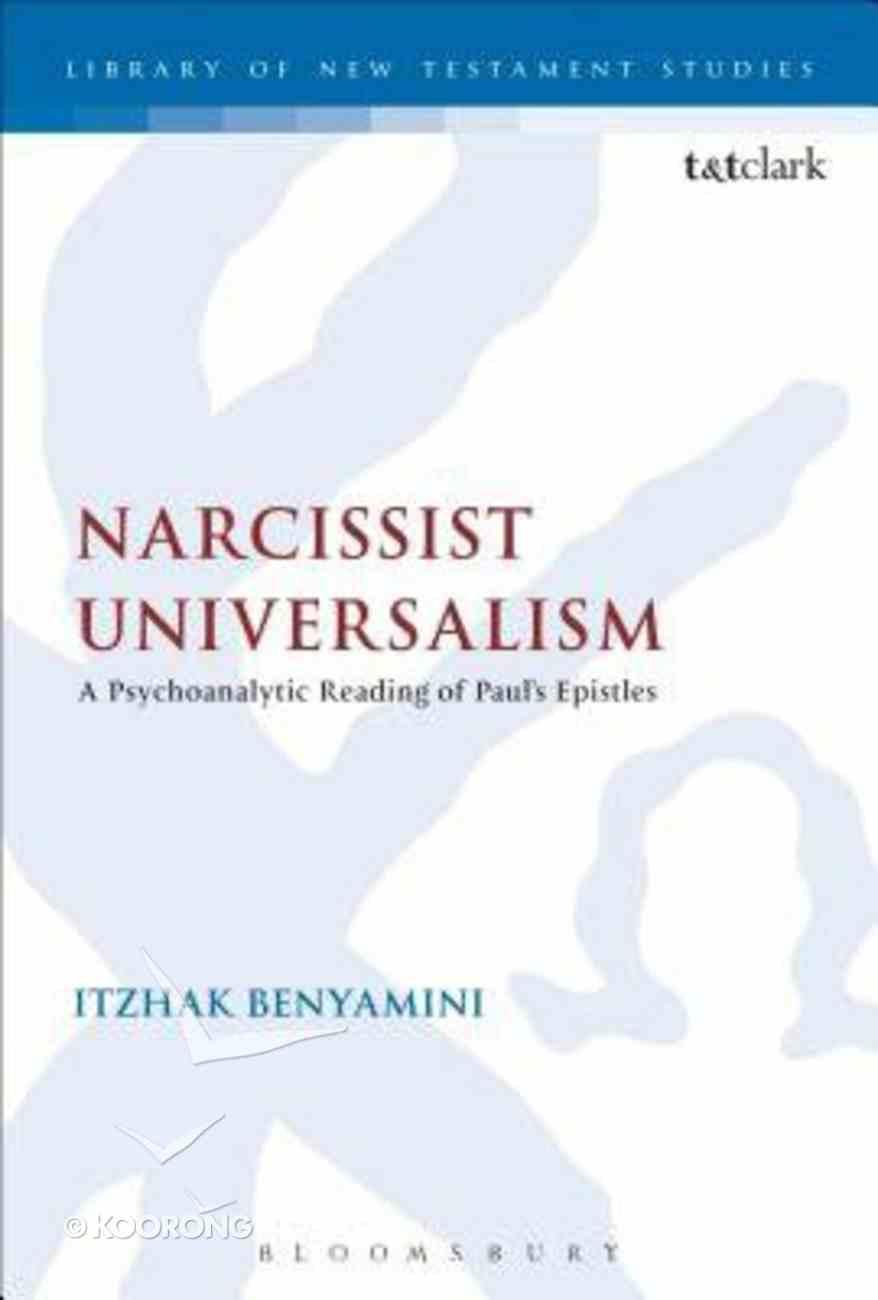 Narcissist Universalism (Library Of New Testament Studies Series) Paperback