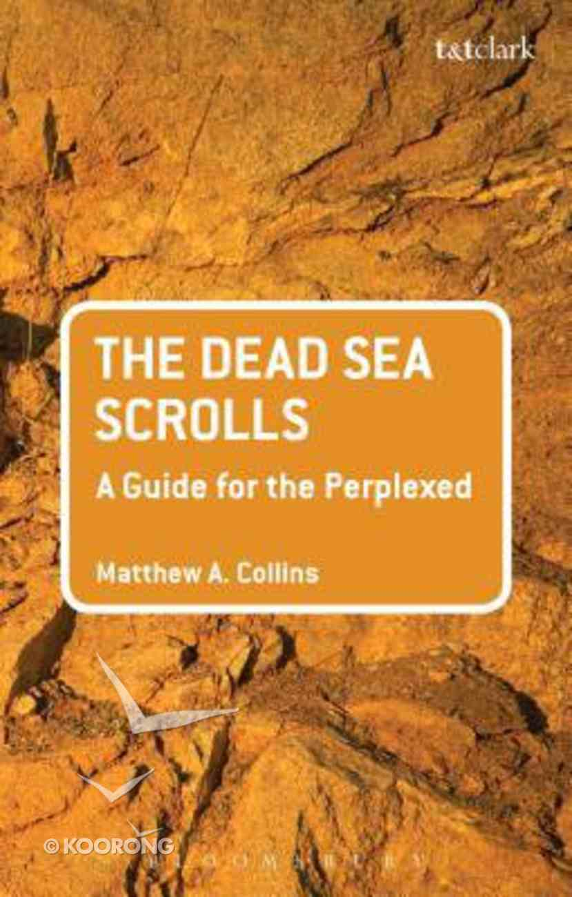 The Dead Sea Scrolls (Guides For The Perplexed Series) Paperback