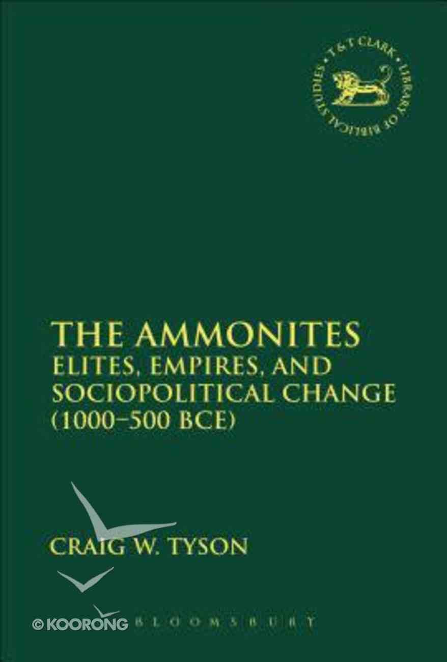 The Ammonites (Library Of Hebrew Bible/old Testament Studies Series) Hardback