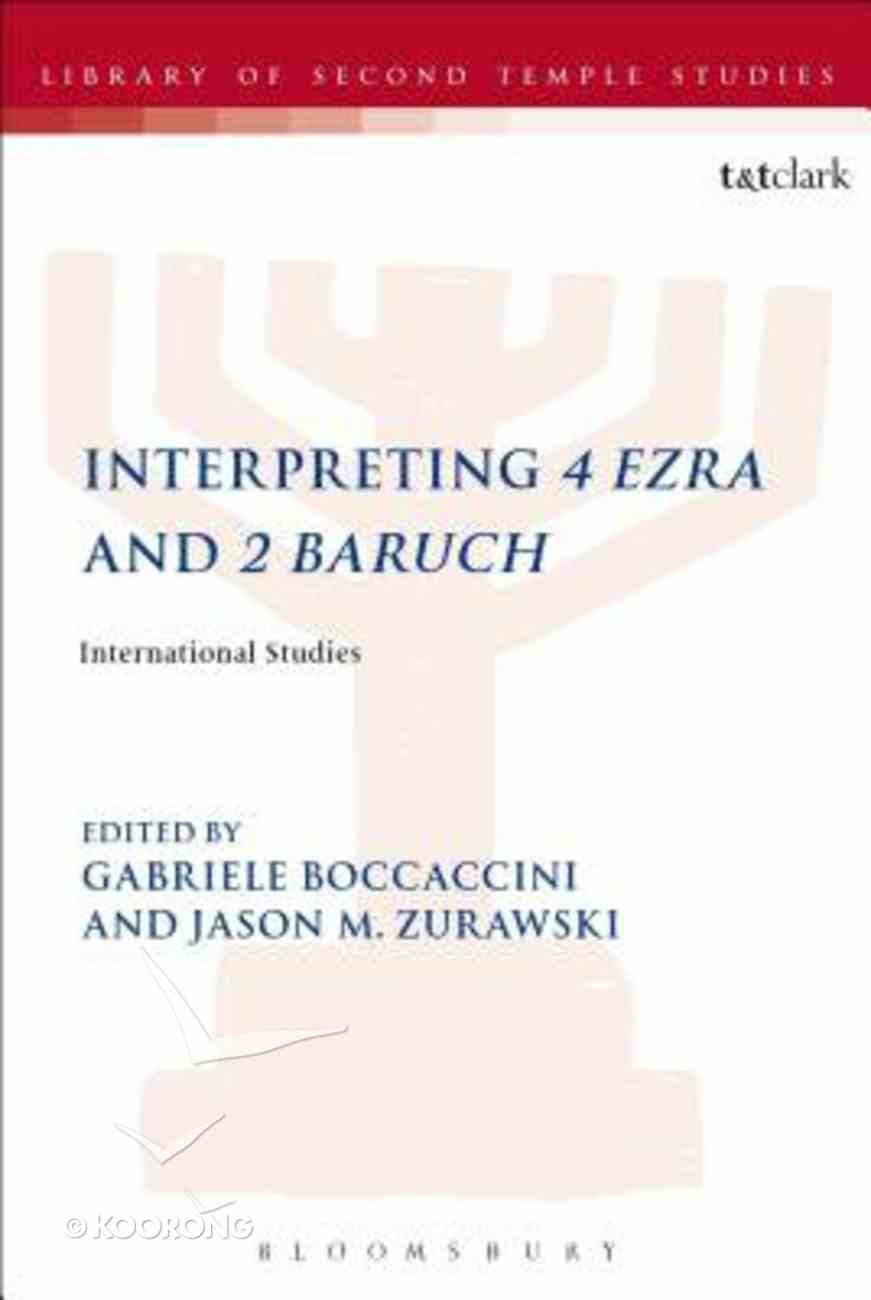 Interpreting 4 Ezra and 2 Baruch (Library Of Second Temple Studies Series) Hardback