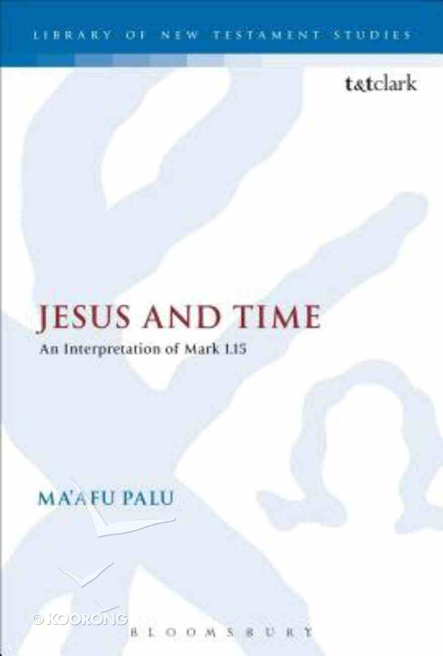 Jesus and Time (Library Of New Testament Studies Series) Paperback