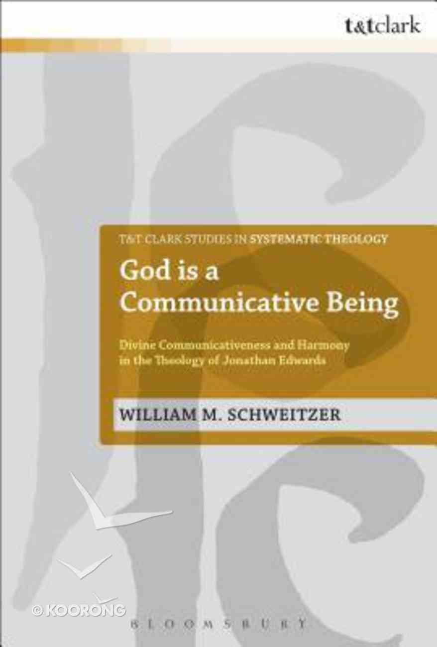 God is a Communicative Being (T&t Clark Studies In Systematic Theology Series) Paperback