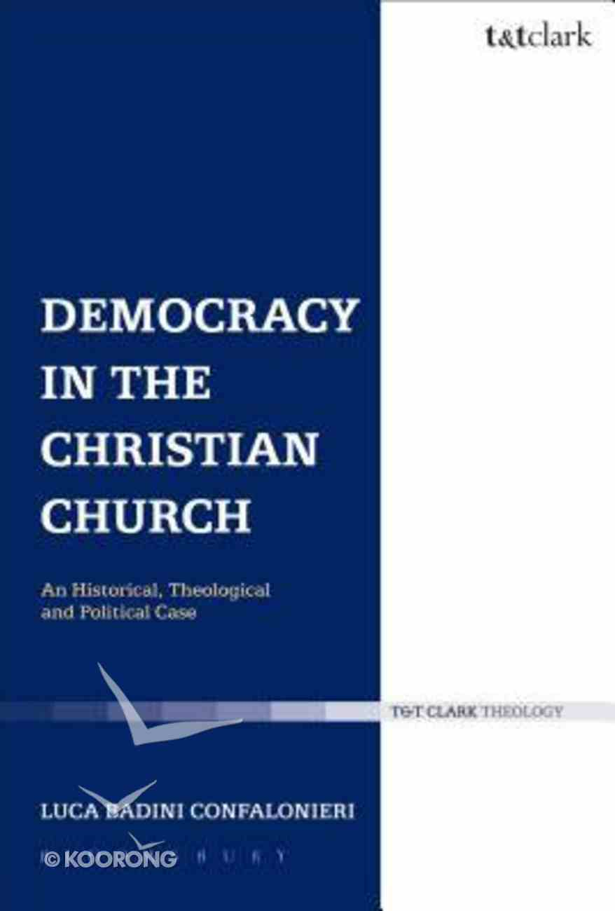 Democracy in the Christian Church (Ecclesiological Investigations Series) Paperback