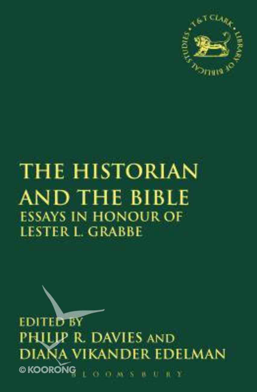 The Historian and the Bible (Library Of Hebrew Bible/old Testament Studies Series) Paperback