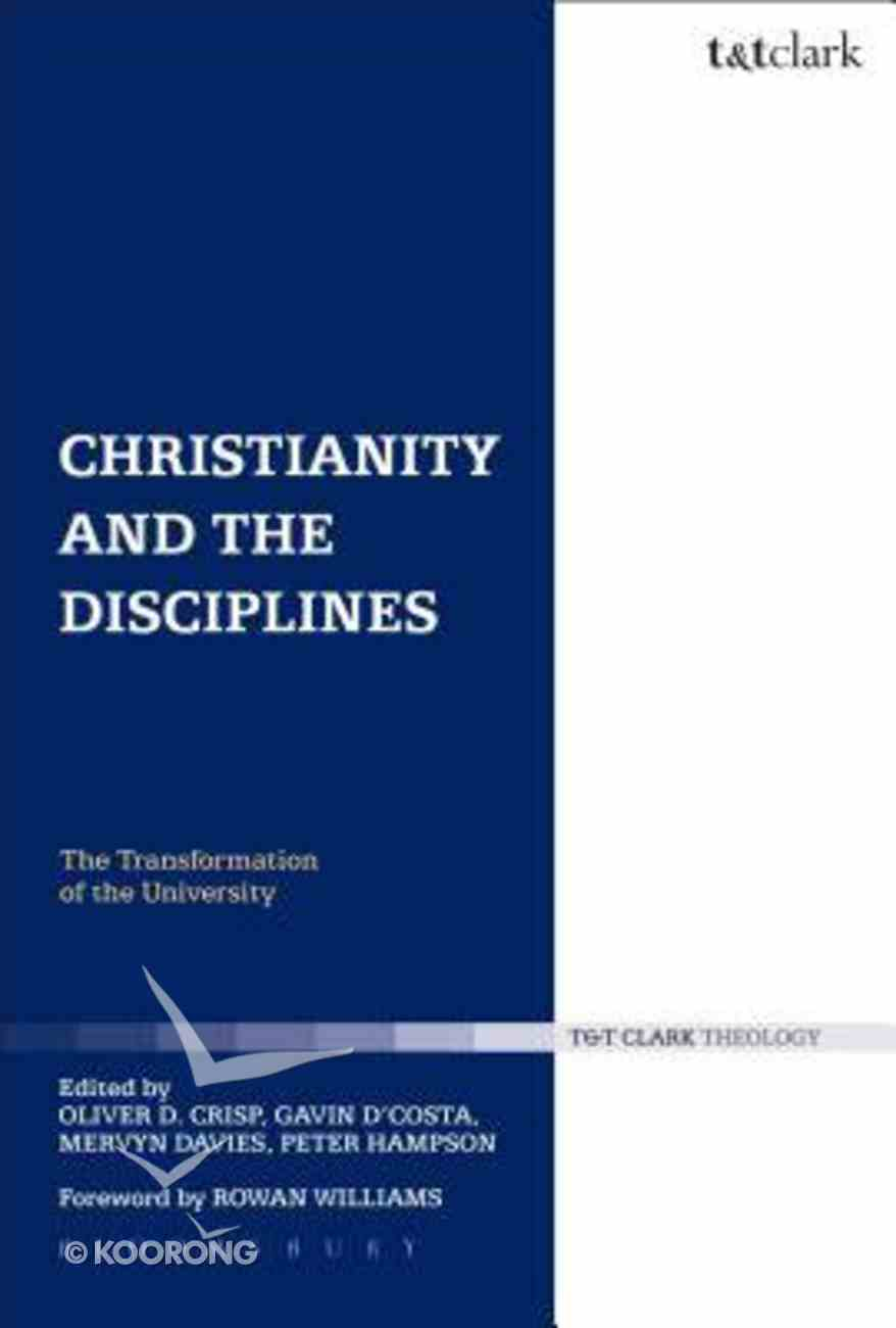 Christianity and the Disciplines (Religion And The University Series) Paperback