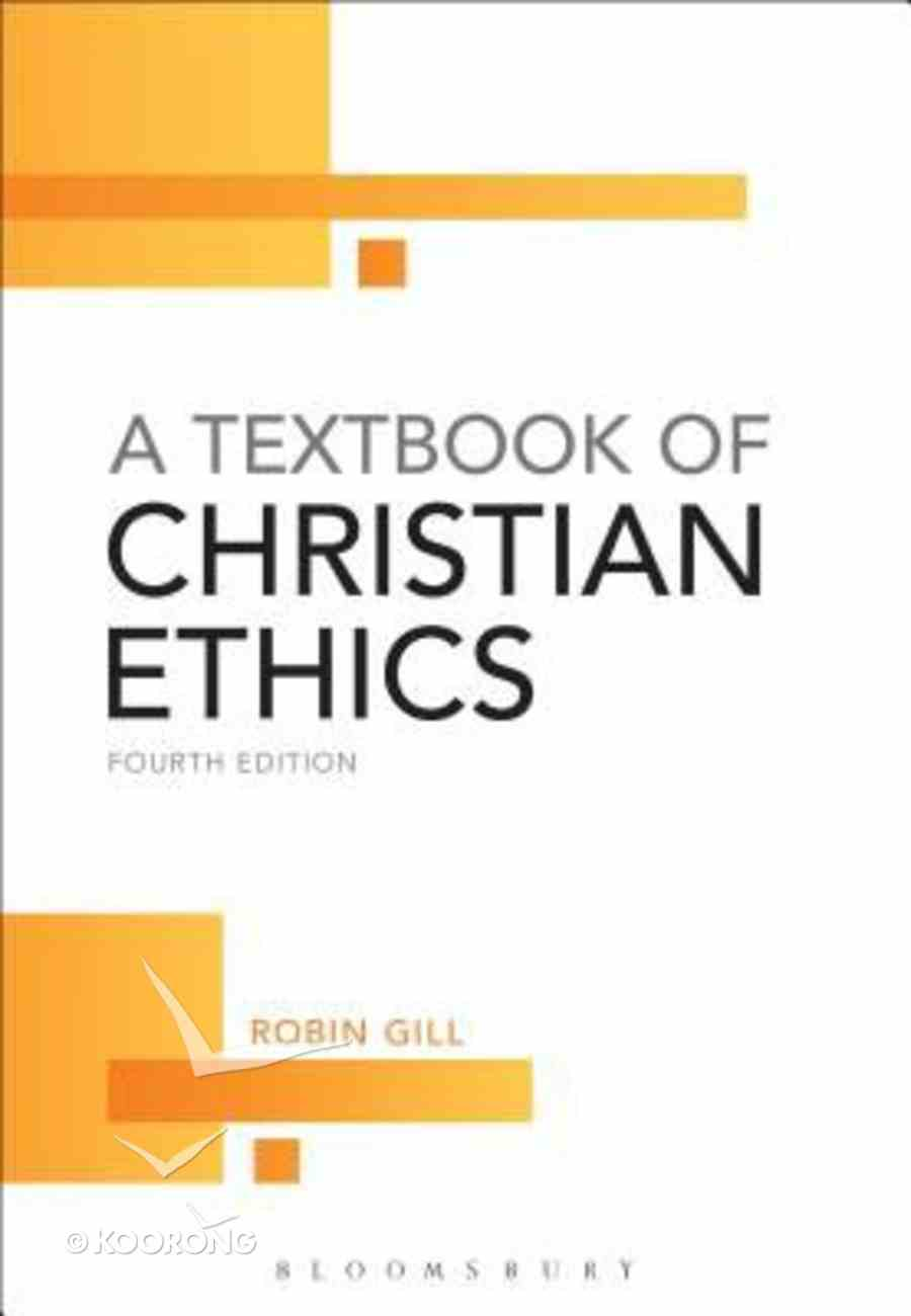 A Textbook of Christian Ethics (4th Edition) Paperback