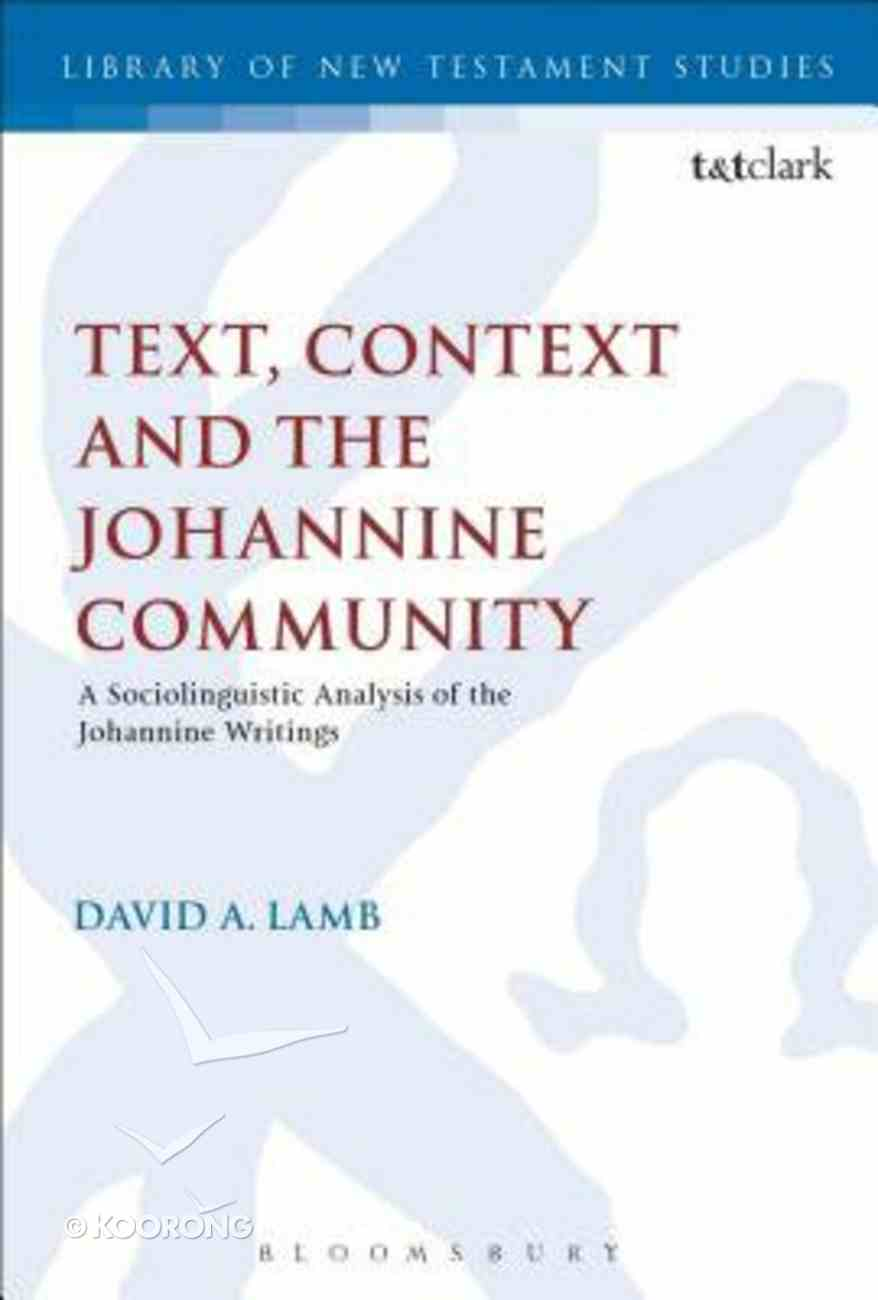 Text, Context and the Johannine Community (Library Of New Testament Studies Series) Hardback