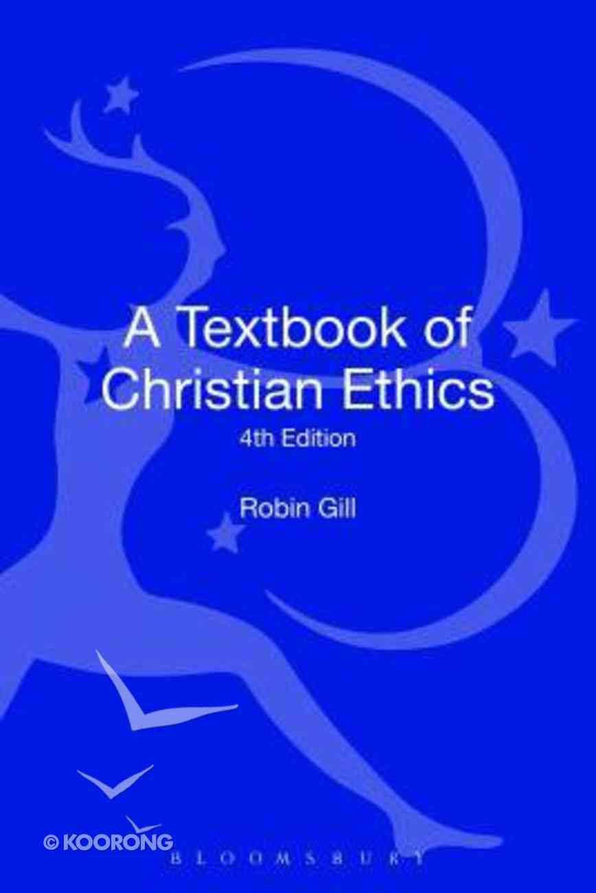 A Textbook of Christian Ethics (4th Edition) Hardback