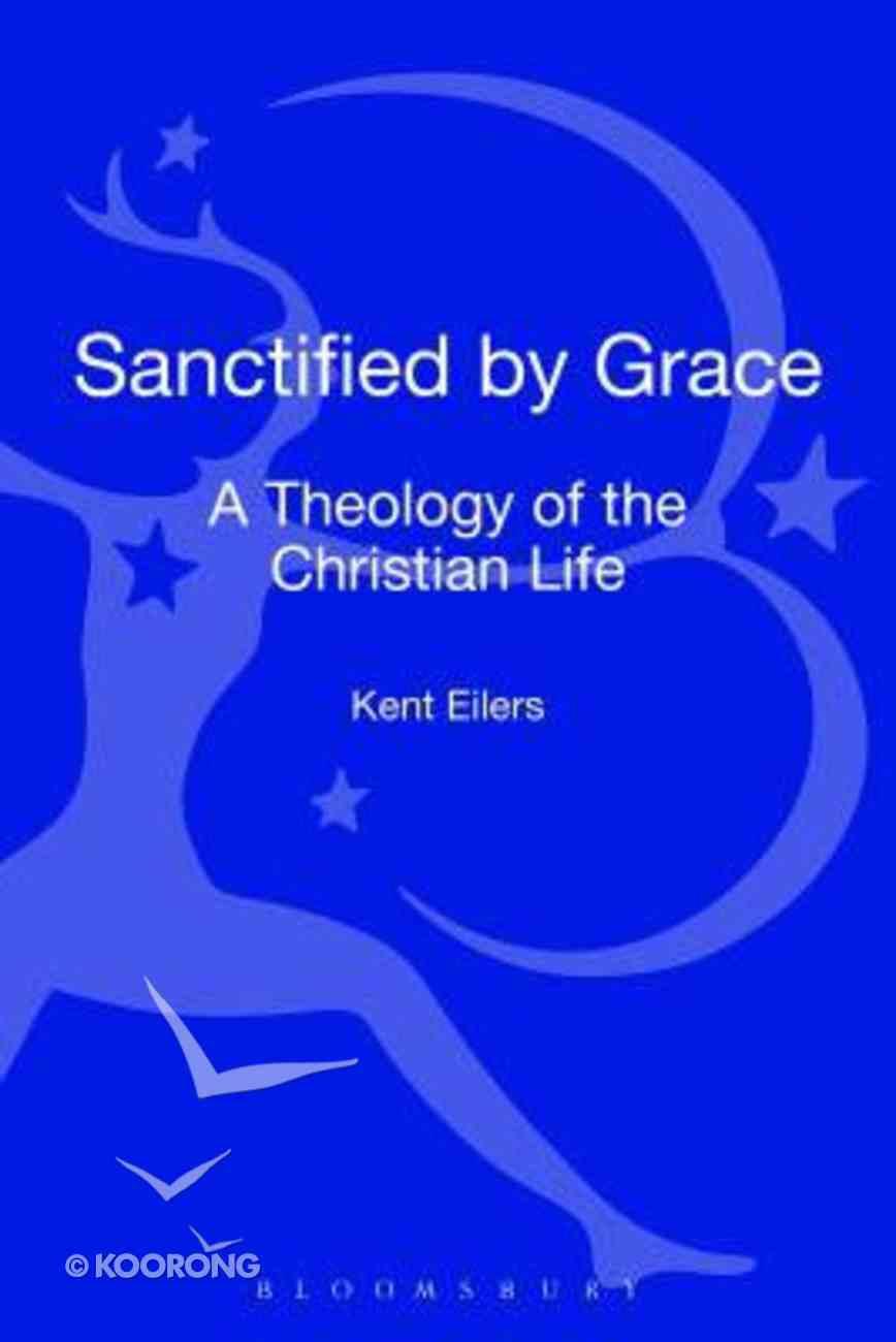 Sanctified By Grace Hardback