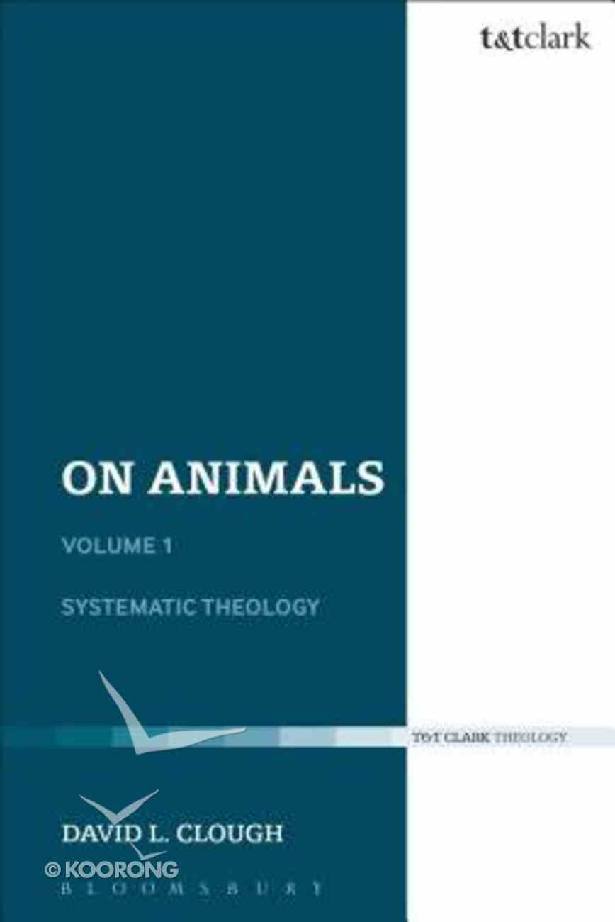 Systematic Theology (#01 in On Animals Series) Paperback