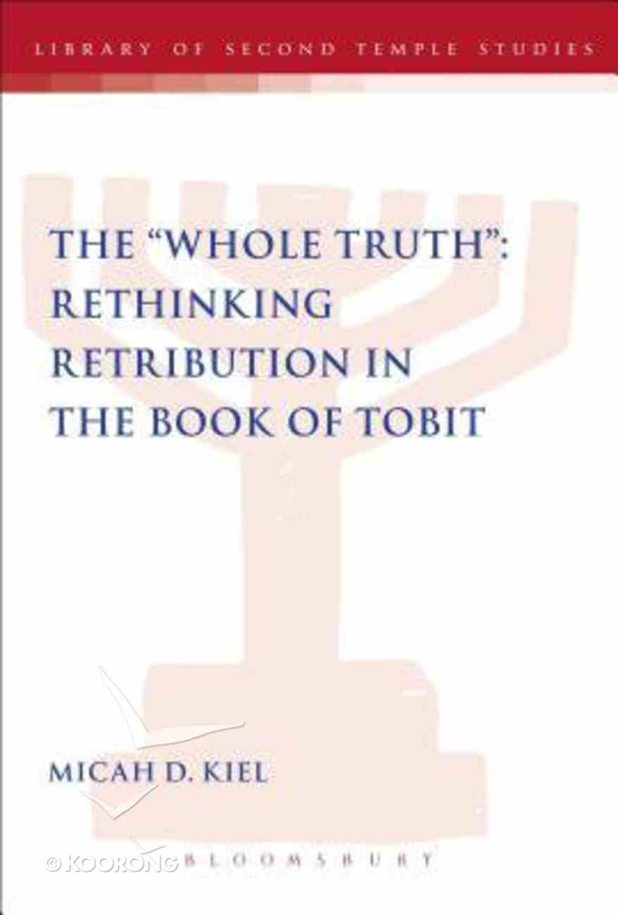 The 'Whole Truth' (Library Of Second Temple Studies Series) Paperback