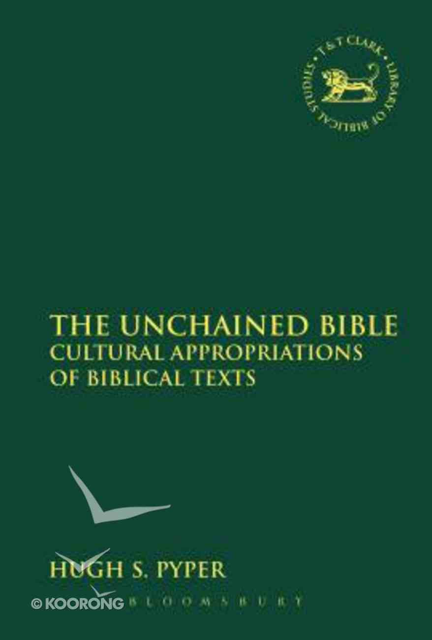 The Unchained Bible (Library Of Hebrew Bible/old Testament Studies Series) Paperback