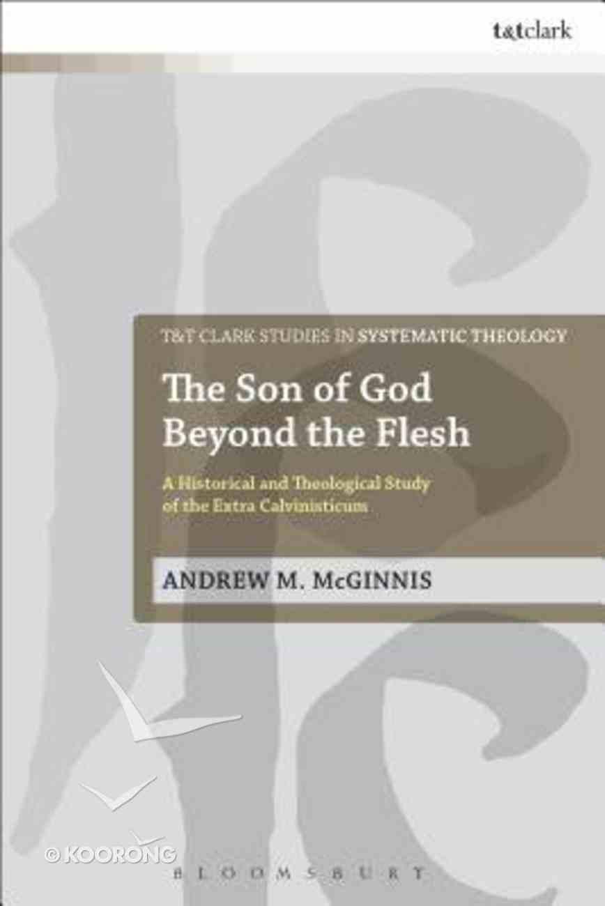 The Son of God Beyond the Flesh (Ttcsg Series) Hardback