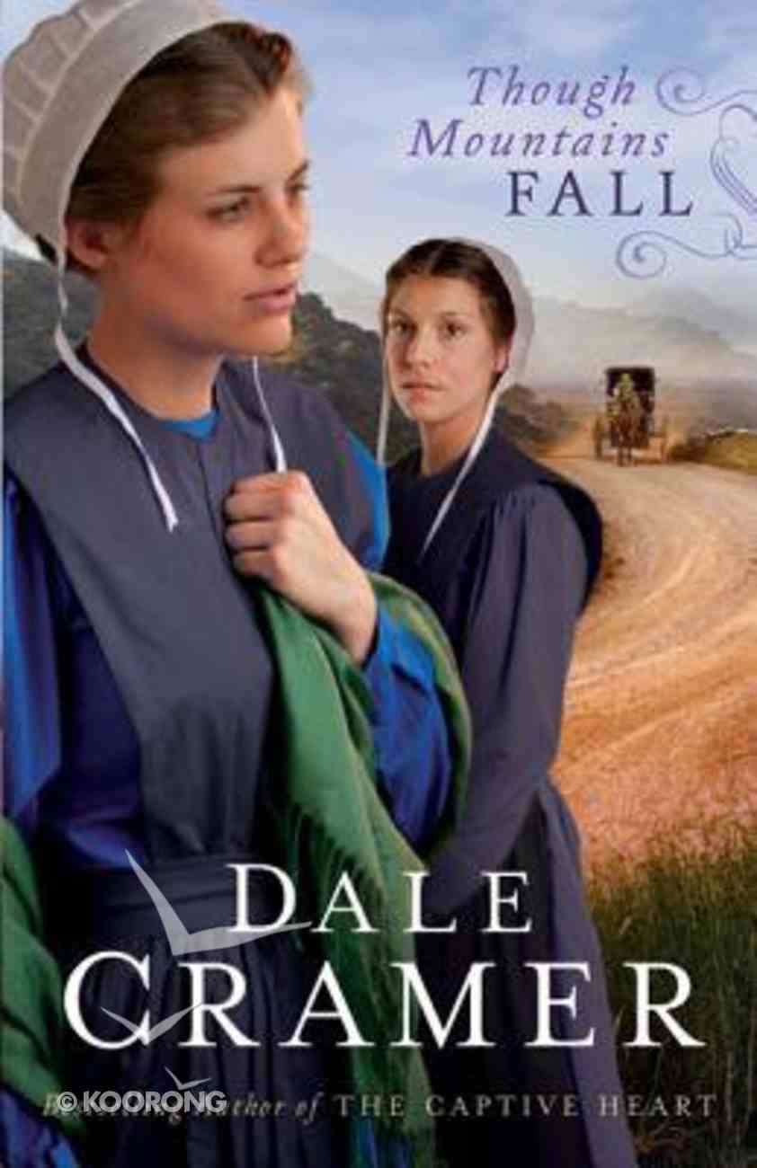 Though Mountains Fall (#03 in Daughters Of Caleb Bender Series) Paperback