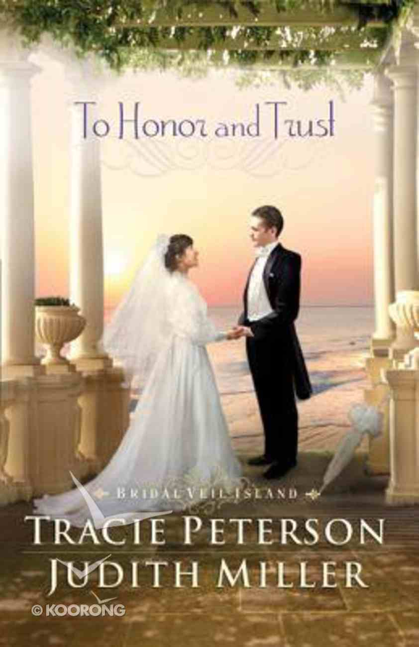 To Honor and Trust (Bridal Veil Island Series) Paperback