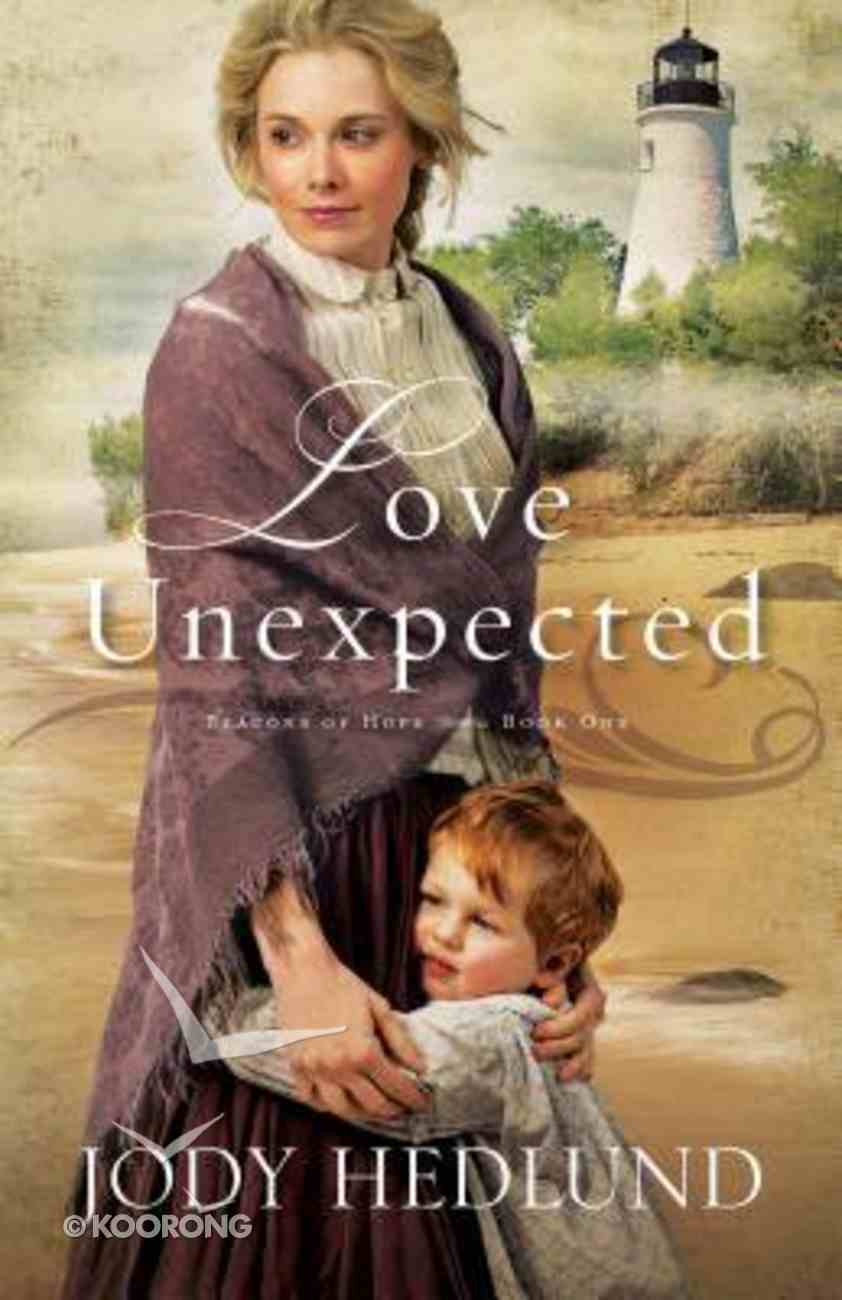 Love Unexpected (#01 in Beacons Of Hope Series) Paperback