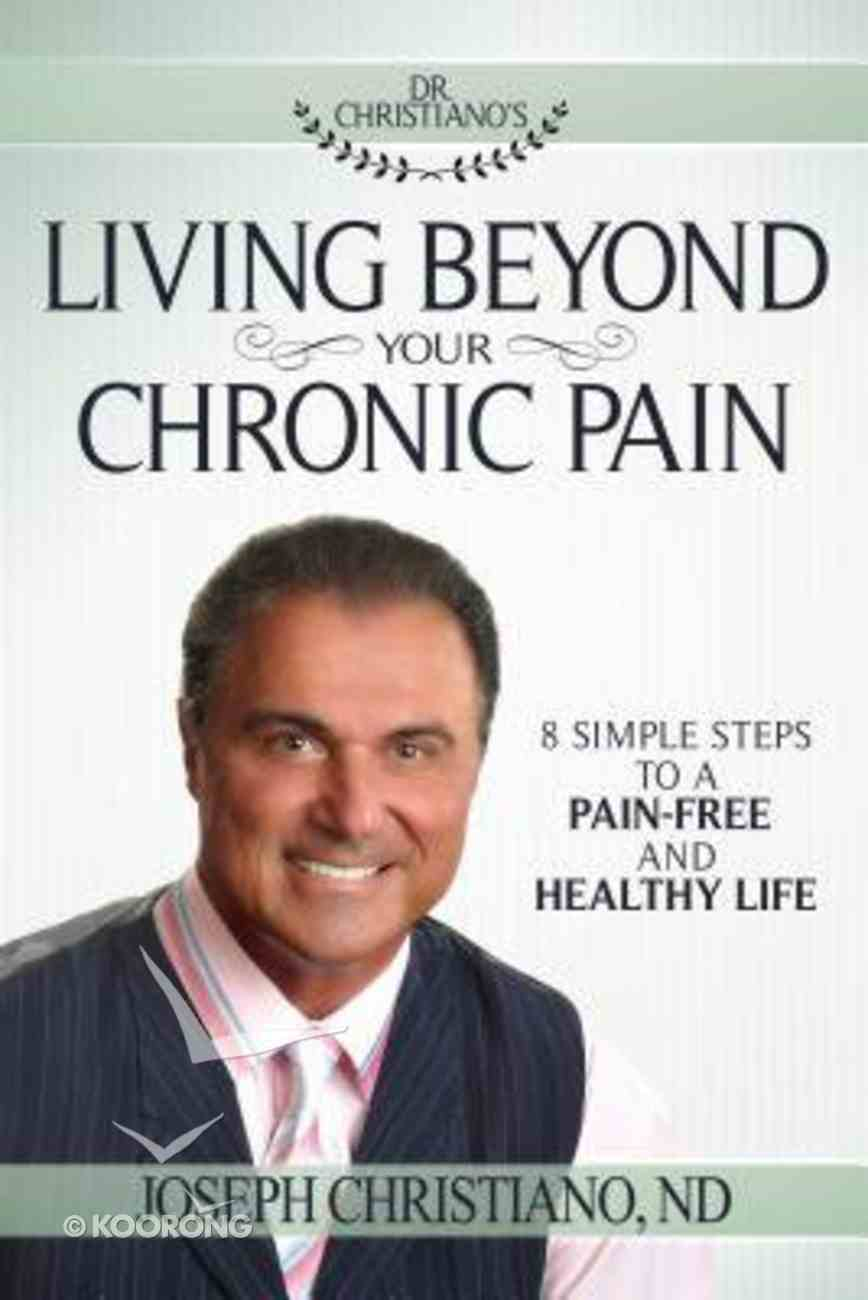 Living Beyond Your Chronic Pain Paperback