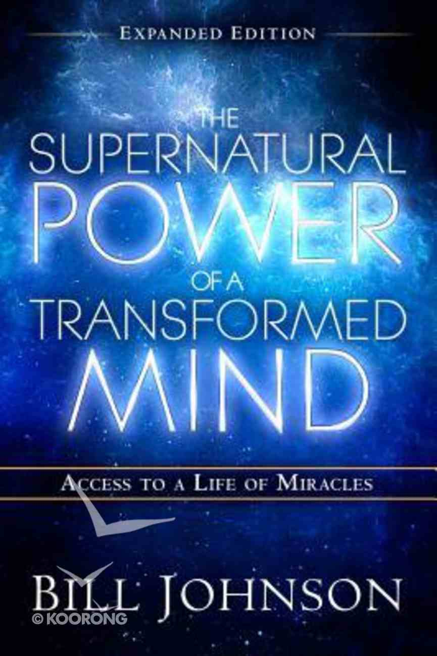 The Supernatural Power of a Transformed Mind (Expanded Edition) Paperback