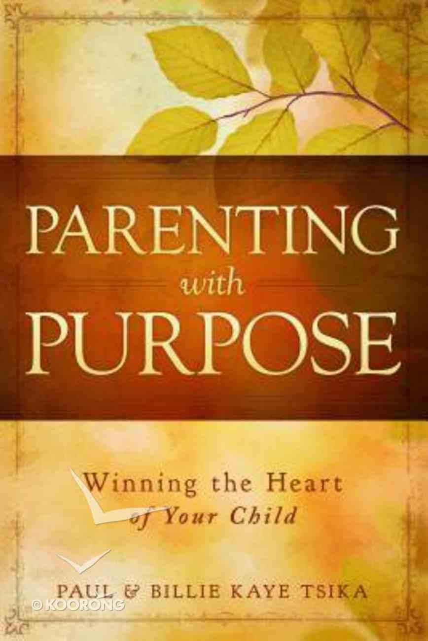 Parenting With Purpose Paperback