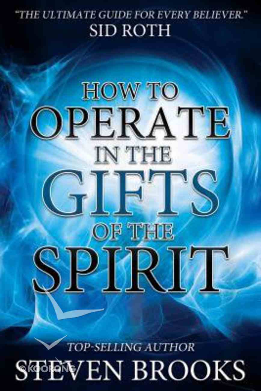 How to Operate in the Gifts of the Spirit Paperback