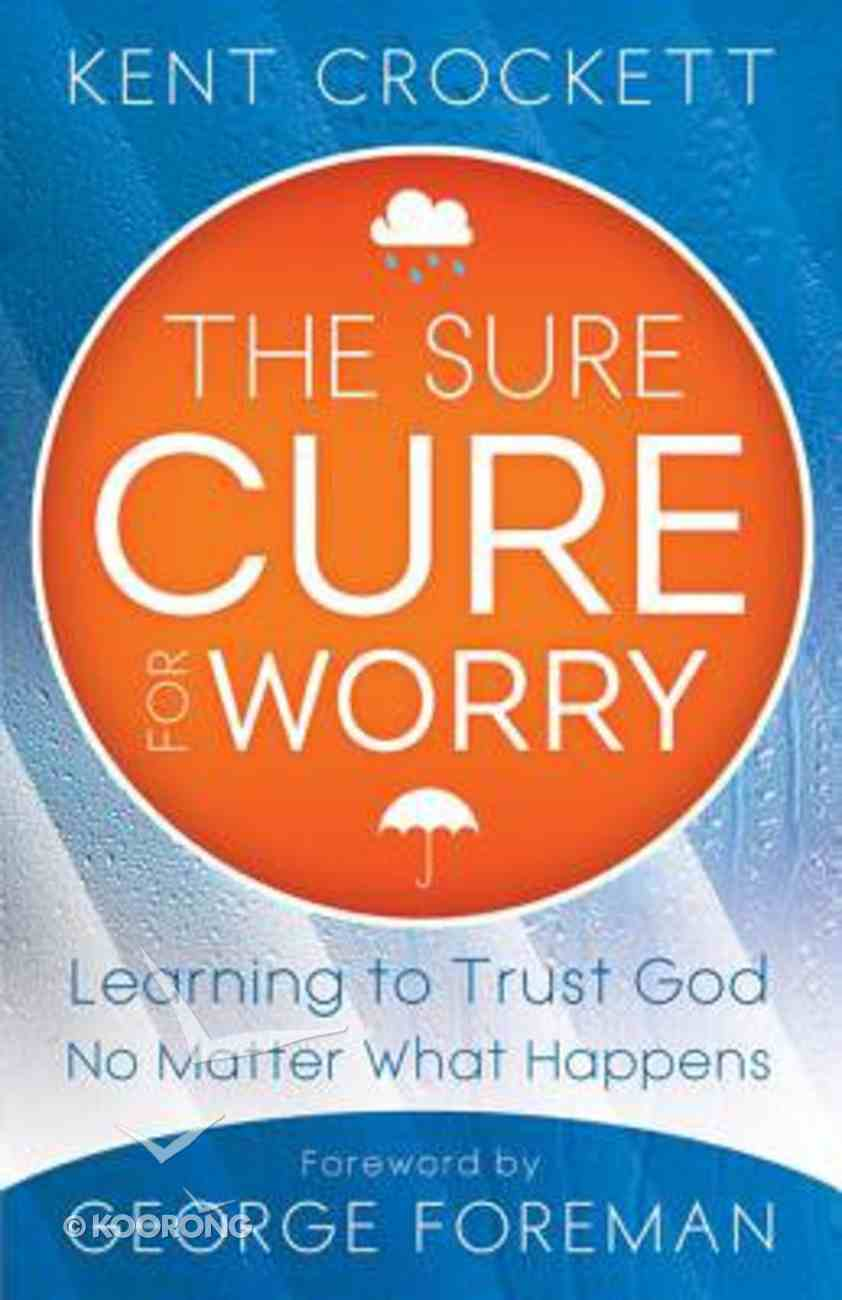 The Sure Cure For Worry Paperback