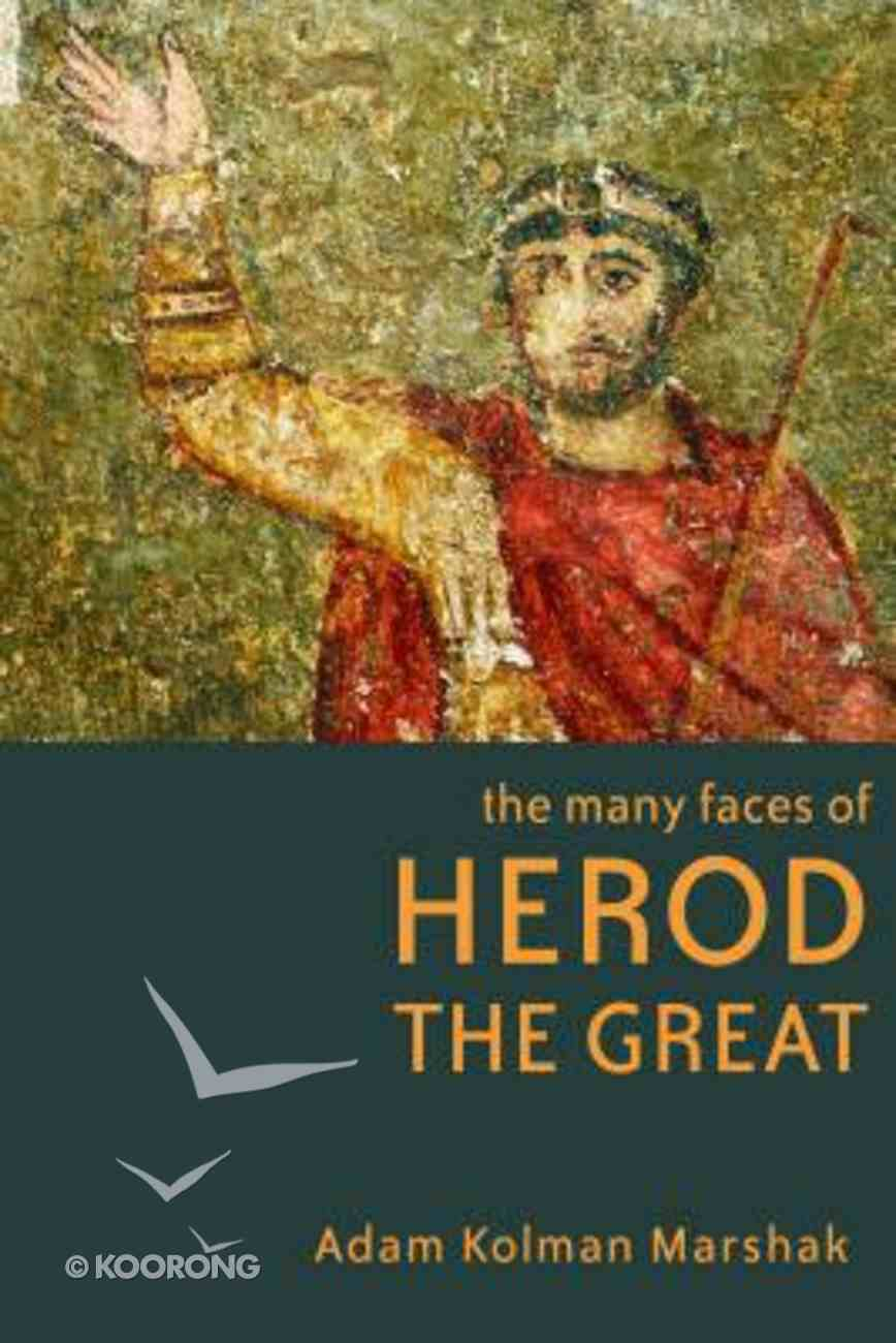 The Many Faces of Herod the Great Paperback