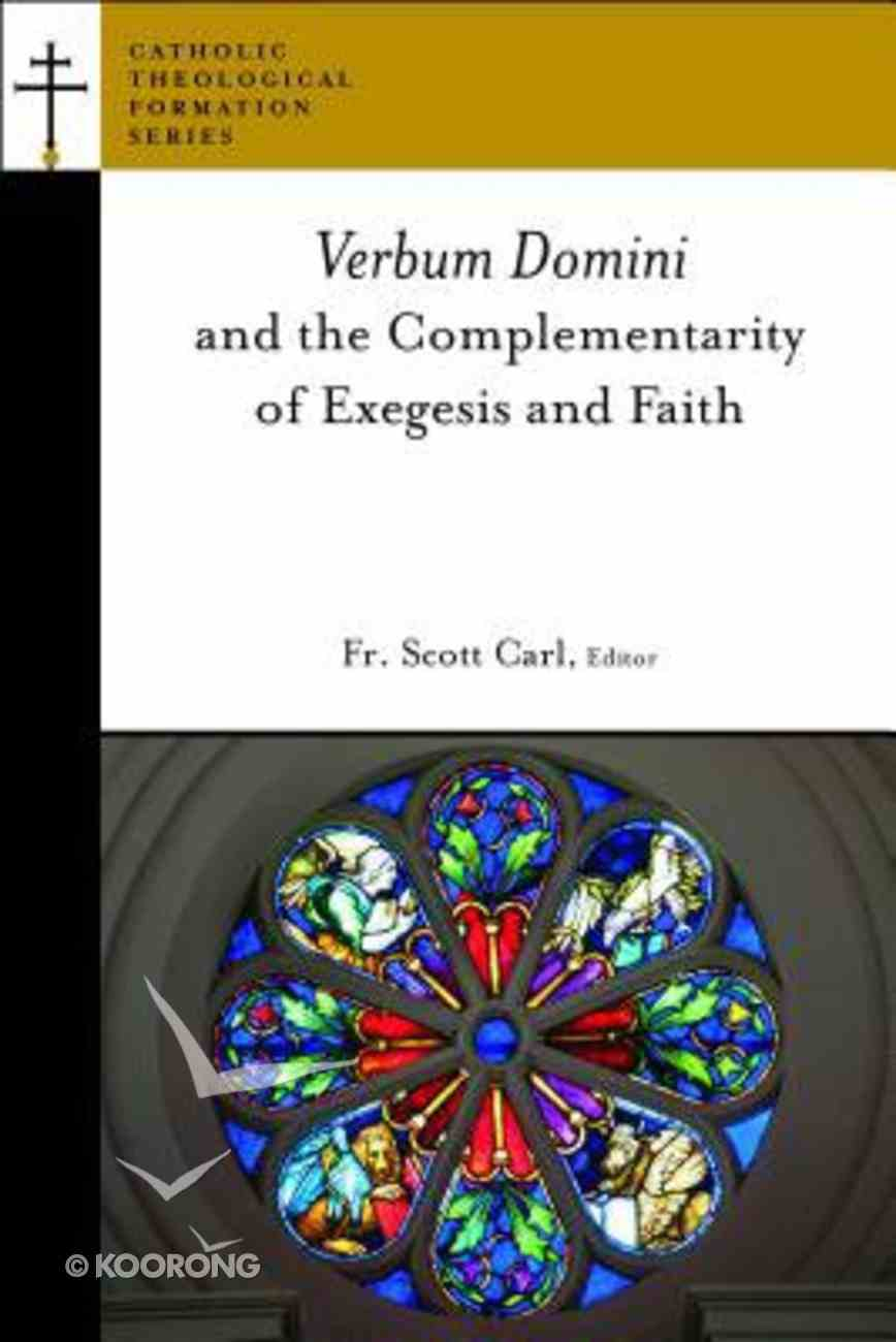 Verbum Domini and the Complementarity of Exegesis and Faith Paperback