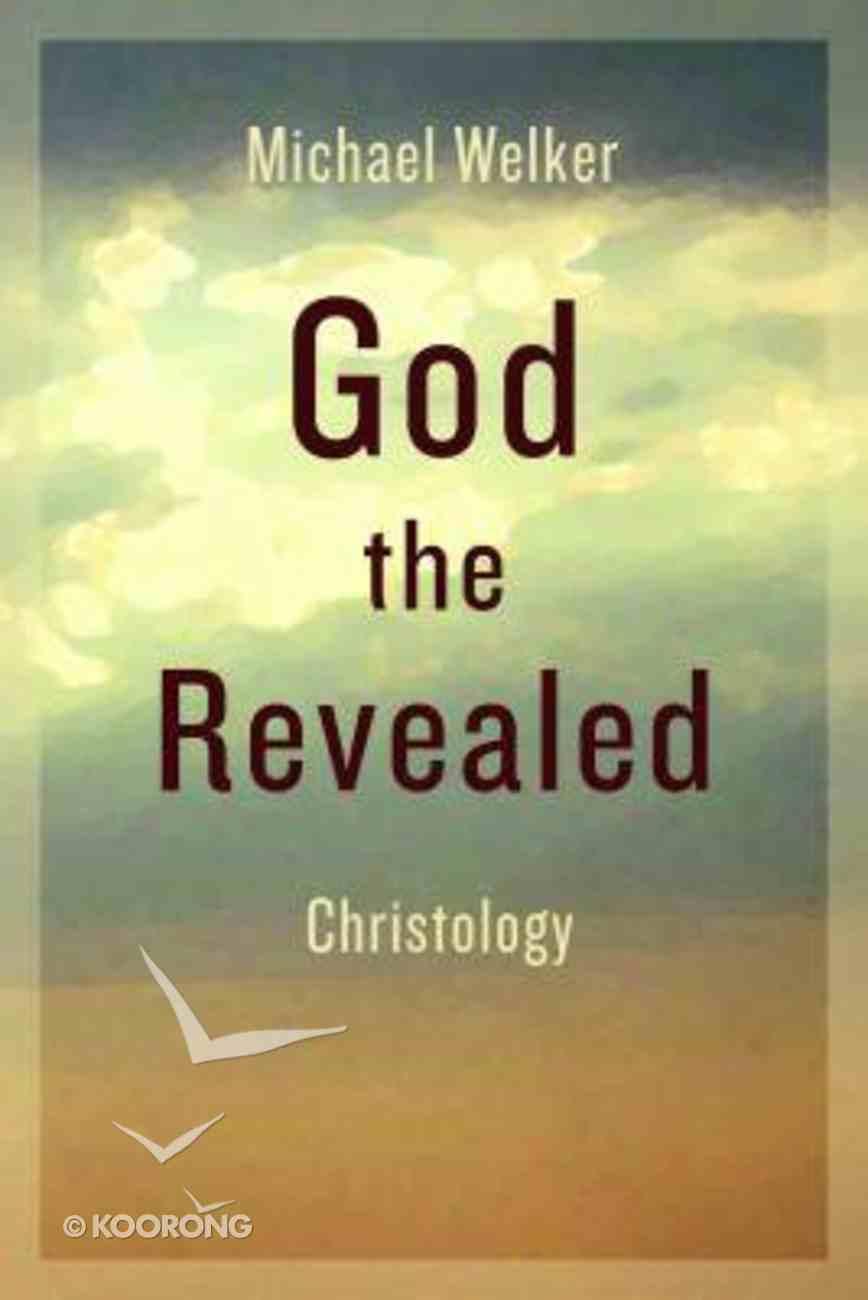God the Revealed: Christology Paperback
