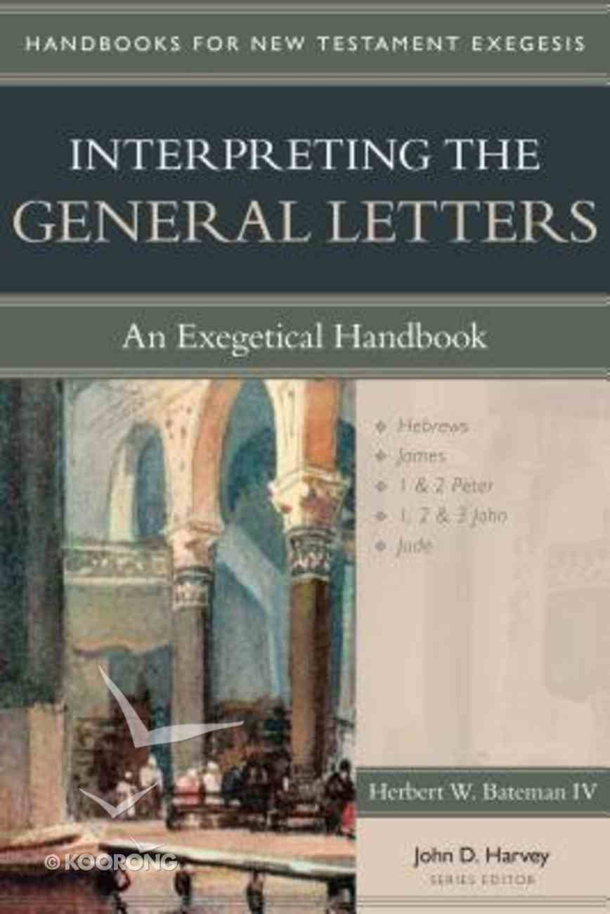 Interpreting the General Letters (Handbooks For Old Testament Exegesis Series) Paperback