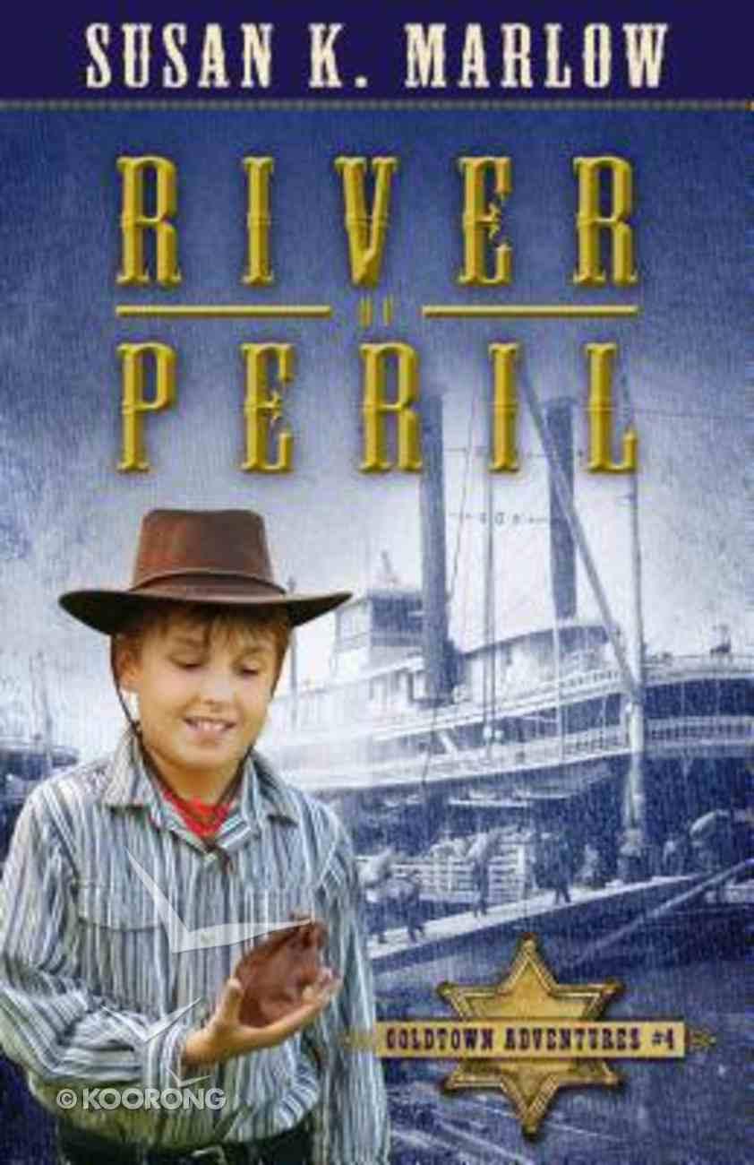 River of Peril (#01 in Goldtown Adventures Series) Paperback
