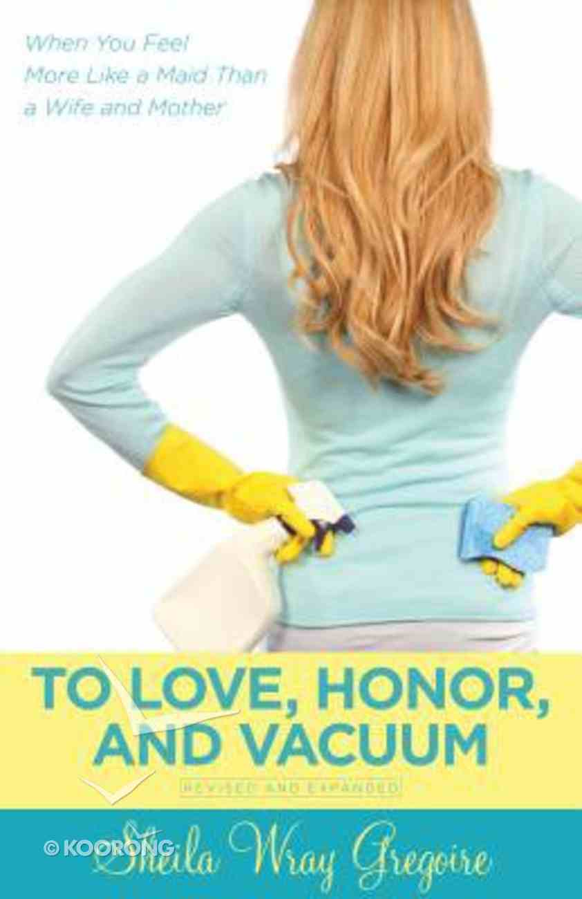 To Love, Honor, and Vacuum, Updated Paperback