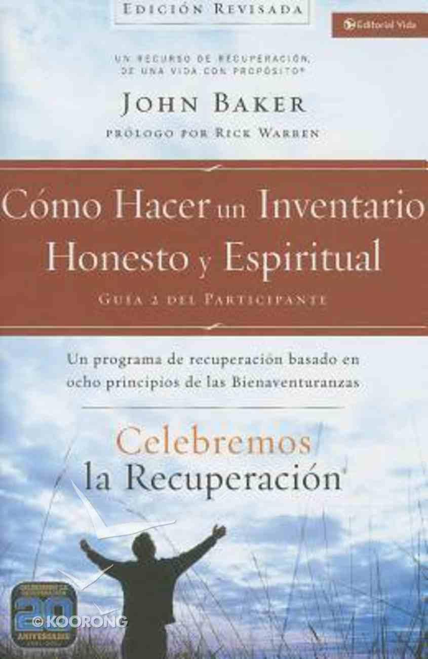 Celebremos La Recuperacin Gua 2: Cmo Hacer Un Inventario Honesto Y Espiritual (Celebrate Recovery Guide 2: How To Go From Negativity To God's Grace) Paperback