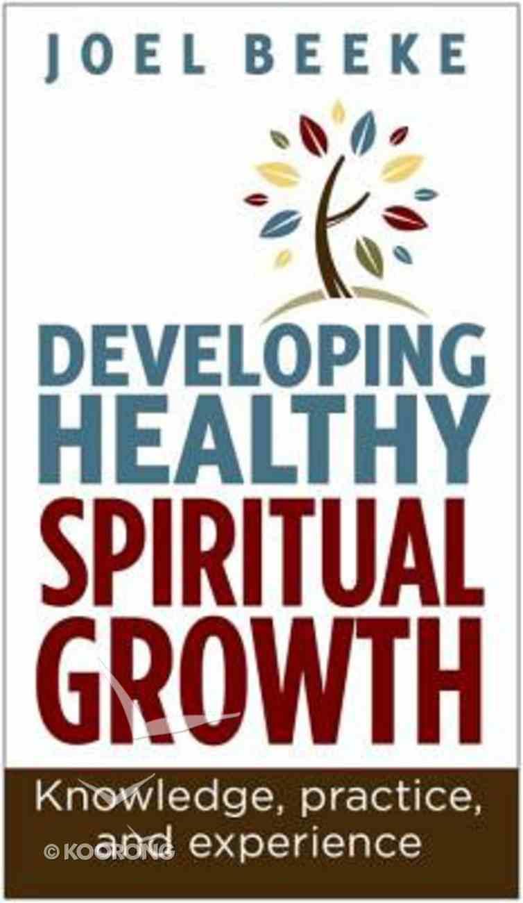Developing Healthy Spiritual Growth Paperback