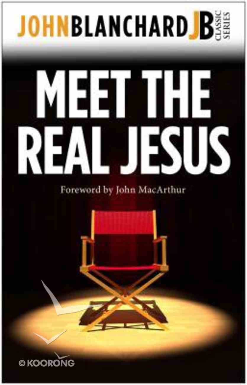 Meet the Real Jesus (John Blanchard Classic Series) Paperback