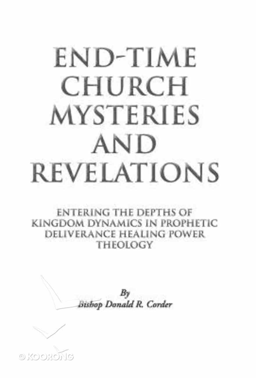 End-Time Church Mysteries and Revelations Hardback