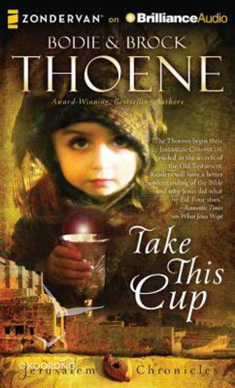 Take This Cup (Unabridged MP3) (#02 in The Jerusalem Chronicles Audio Series) CD