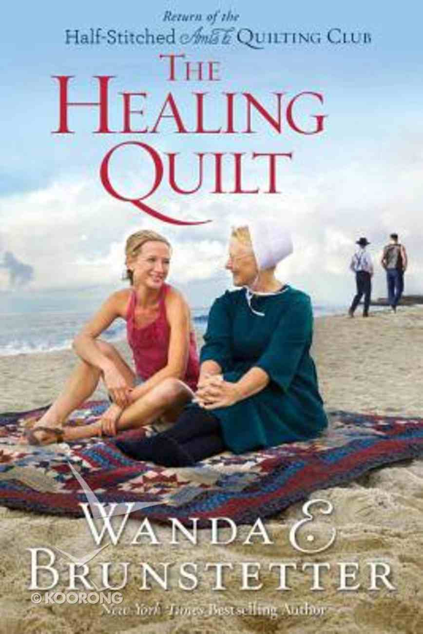 The Healing Quilt (#03 in Half-stitched Amish Quilting Club Series) Paperback