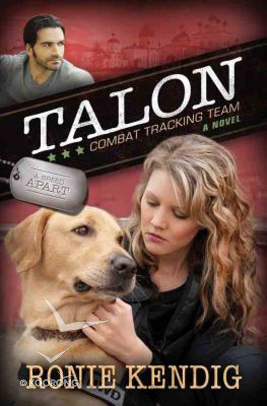 Talon - Combat Tracking Team (#02 in A Breed Apart Series) Paperback