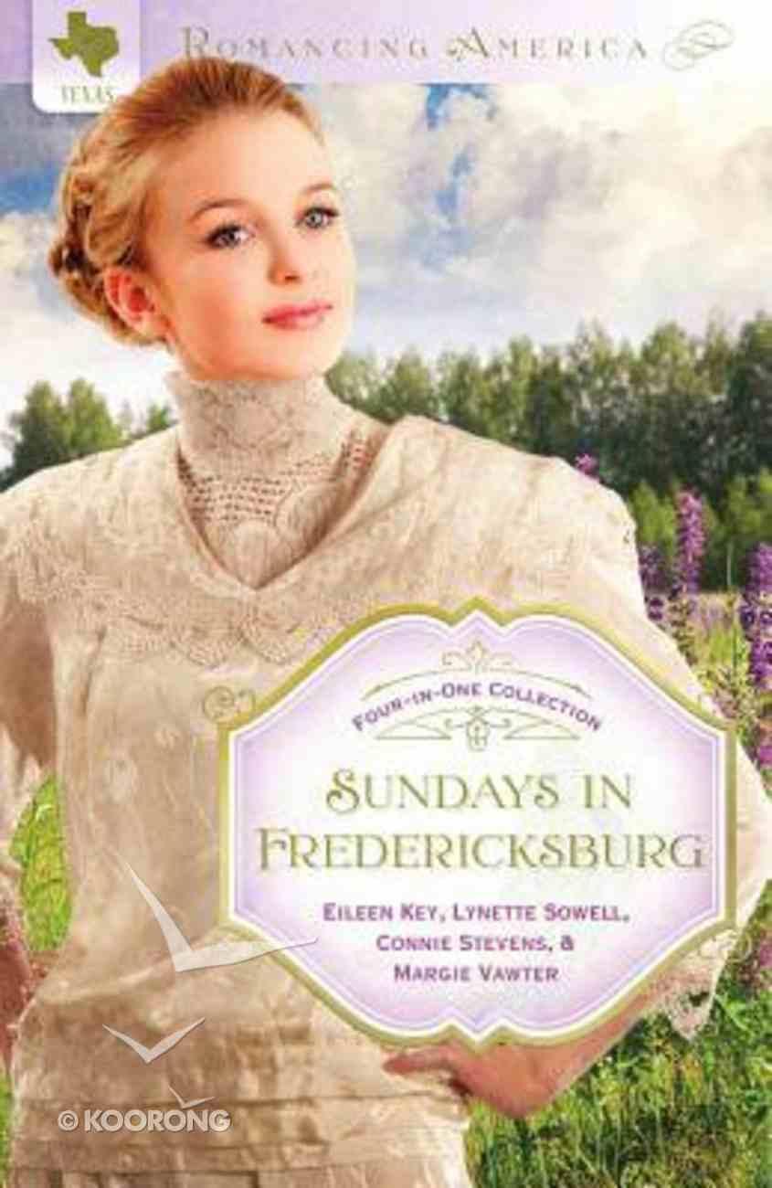 4in1: Romancing America: Sundays in Fredericksburg (Romancing America Series) Paperback