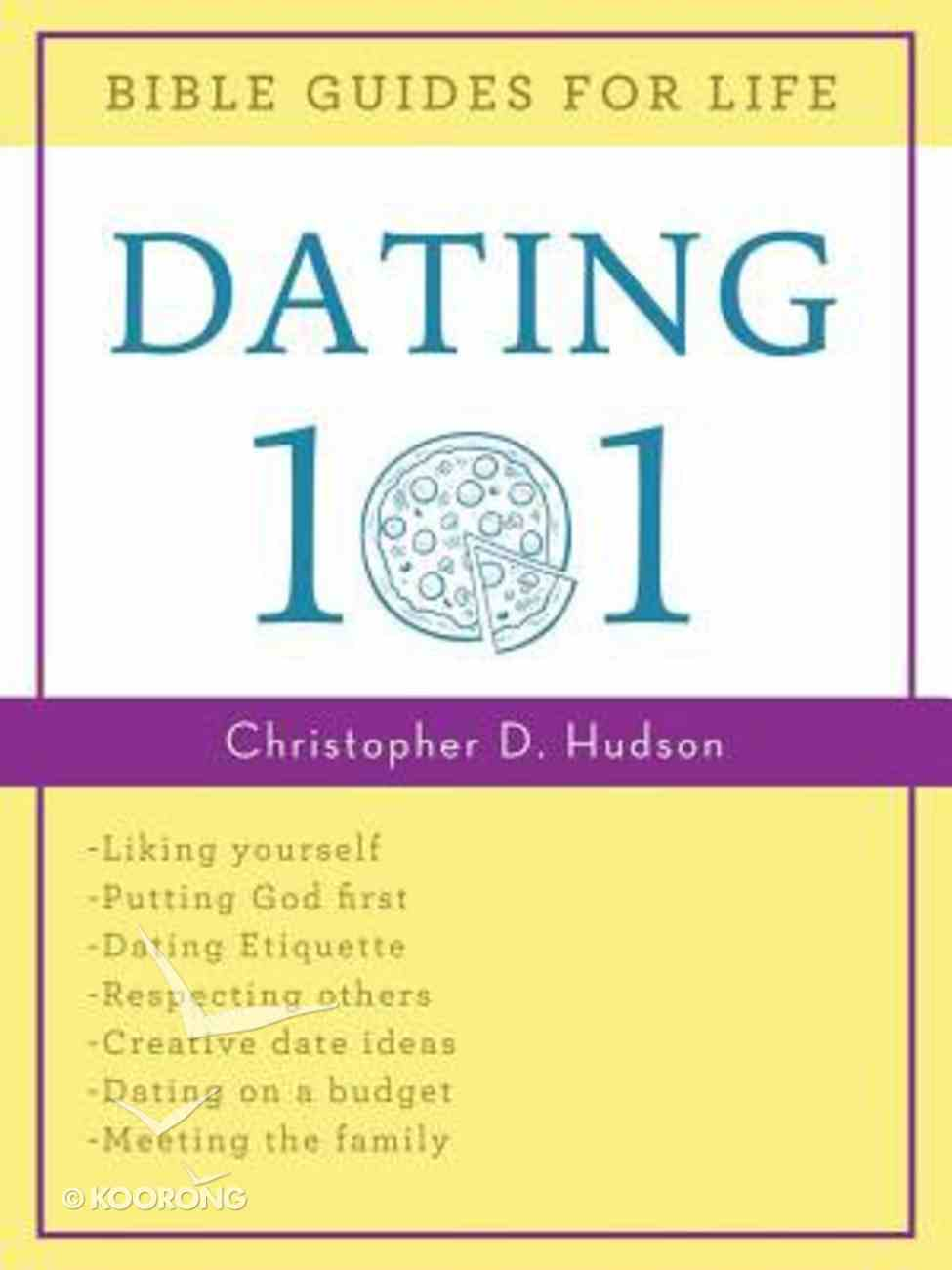 Dating 101 (Bible Guides For Life Series) Paperback