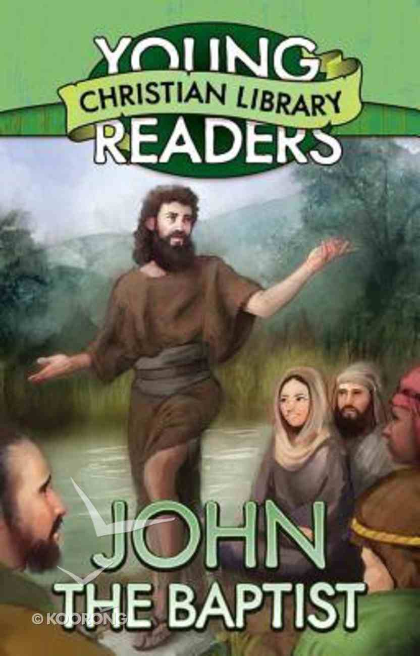 John the Baptist (Young Readers Christian Library Series) Paperback