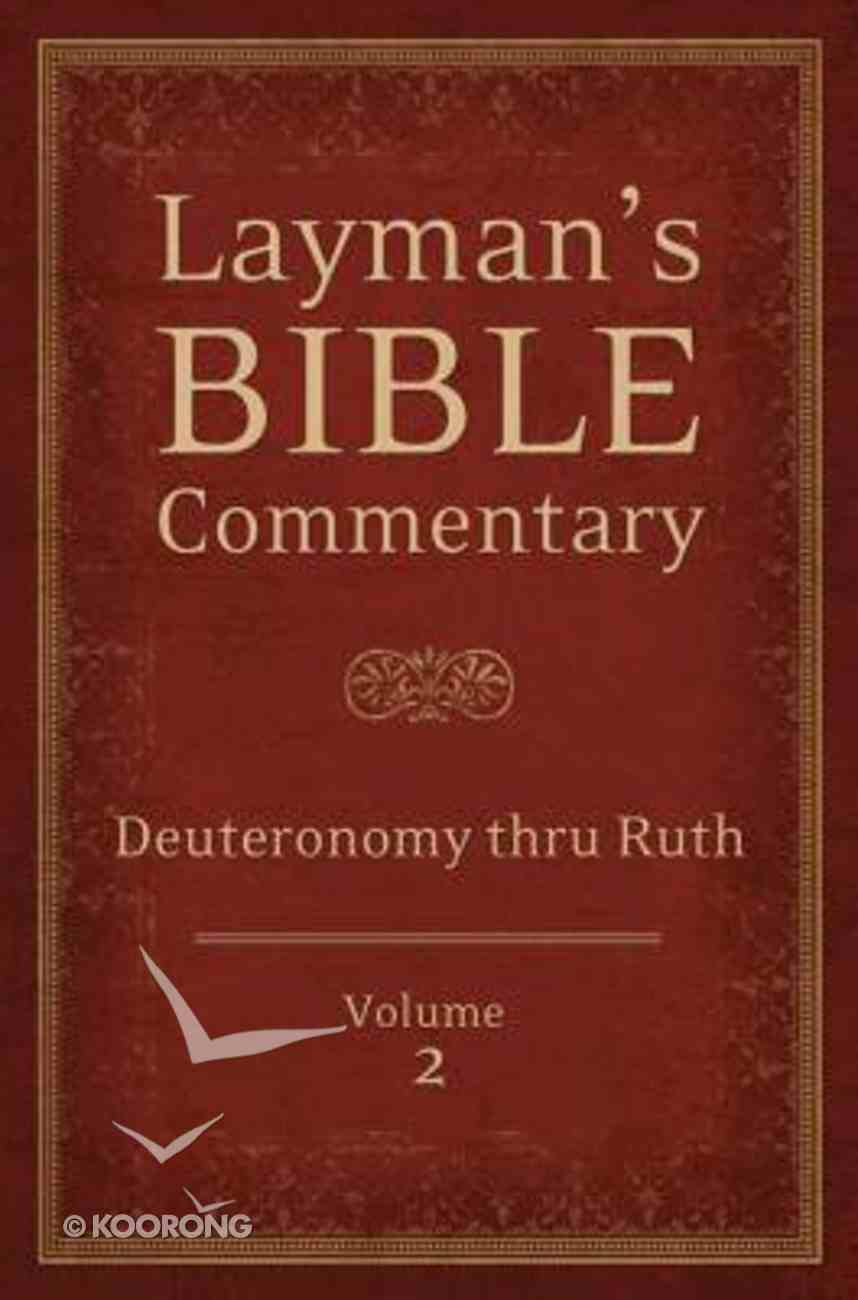 Deuteronomy Thru Ruth (#02 in Layman's Bible Commentary Series) Paperback