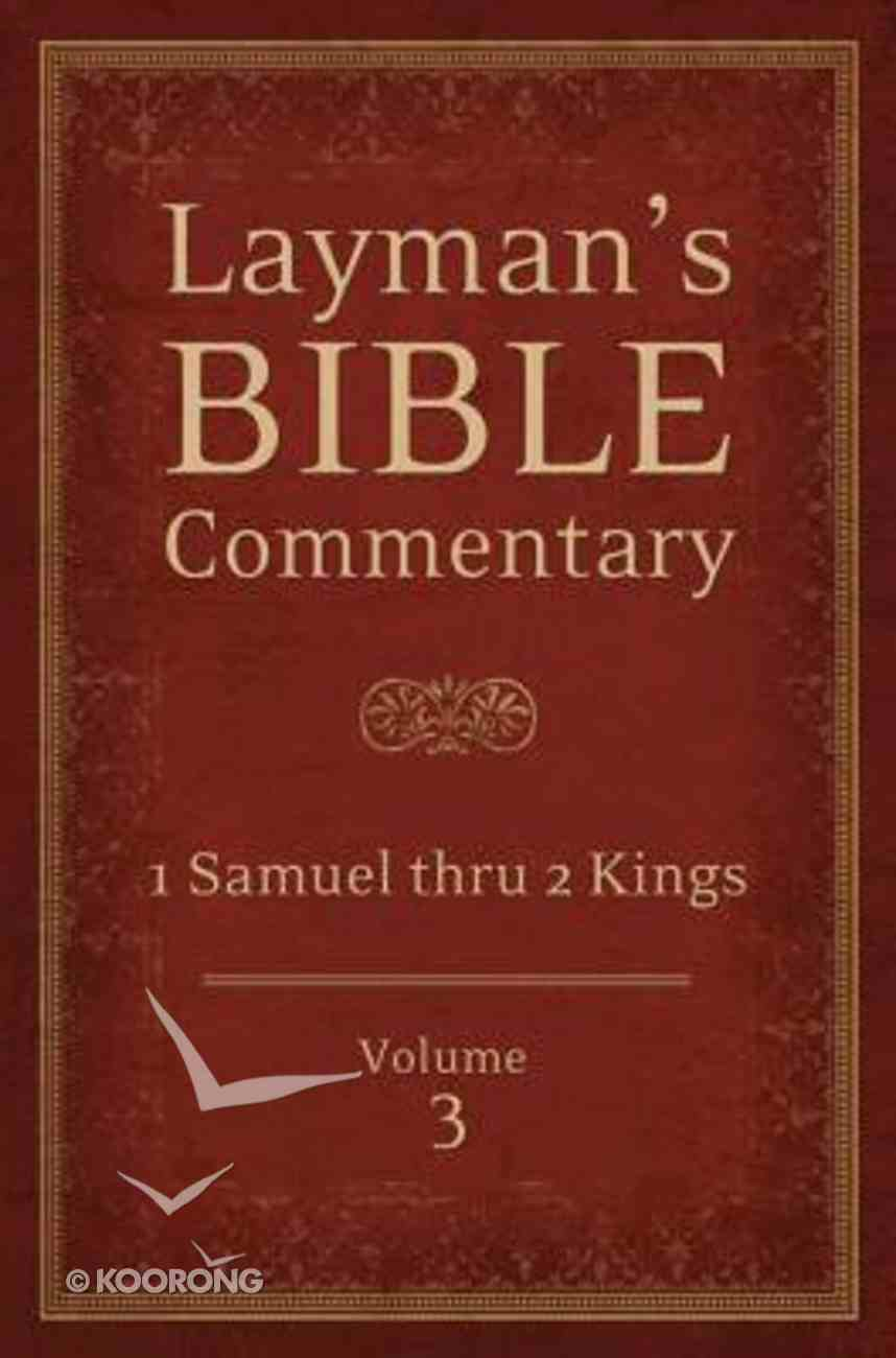 1 Samuel Thru 2 Kings (#03 in Layman's Bible Commentary Series) Paperback