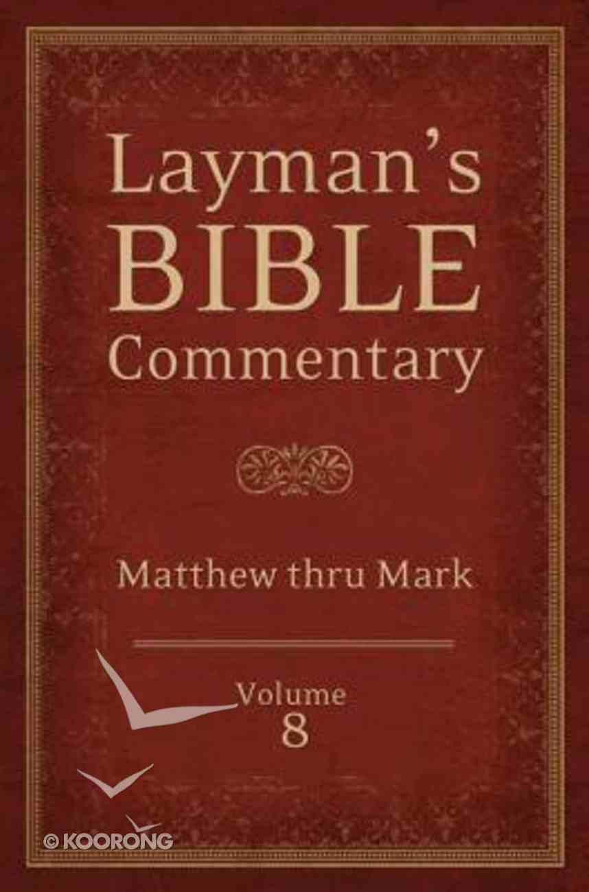 Matthew Thru Mark (#08 in Layman's Bible Commentary Series) Paperback