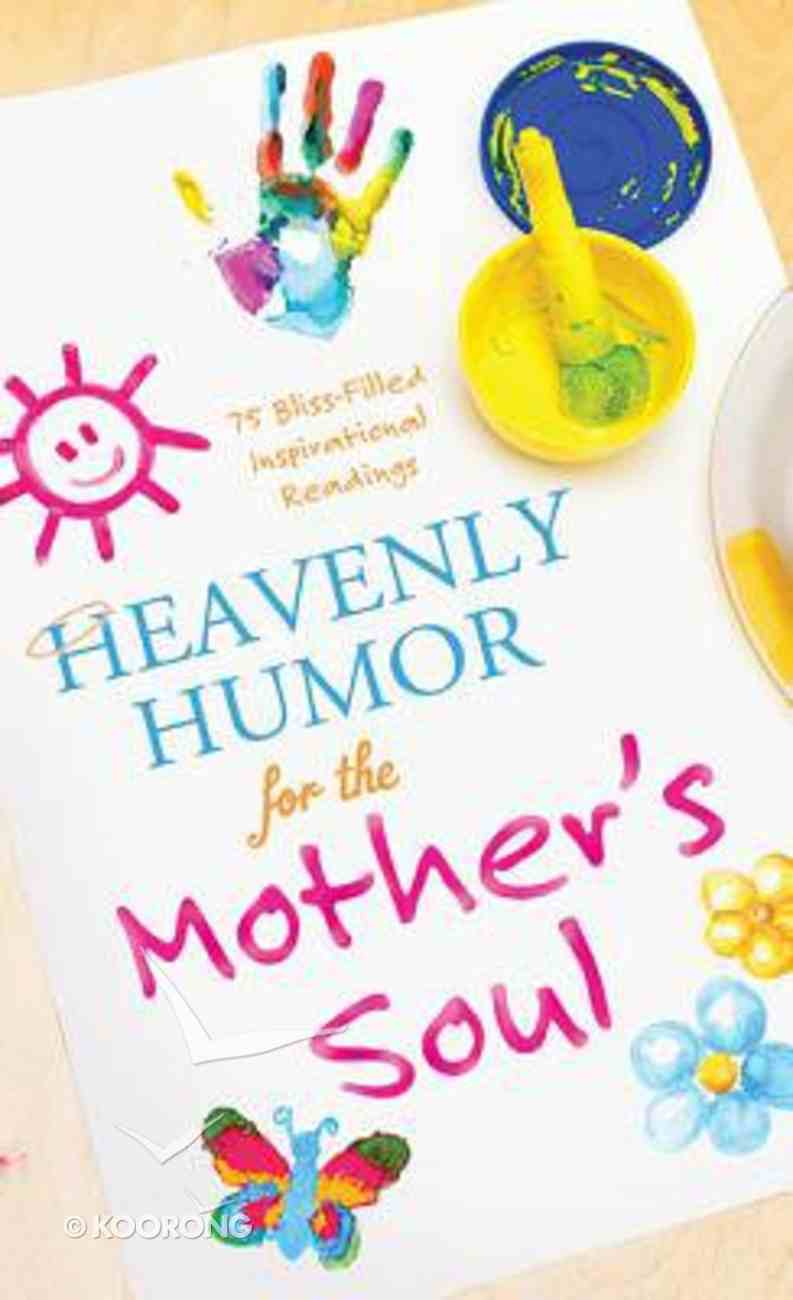 Heavenly Humor For the Mother's Soul Mass Market