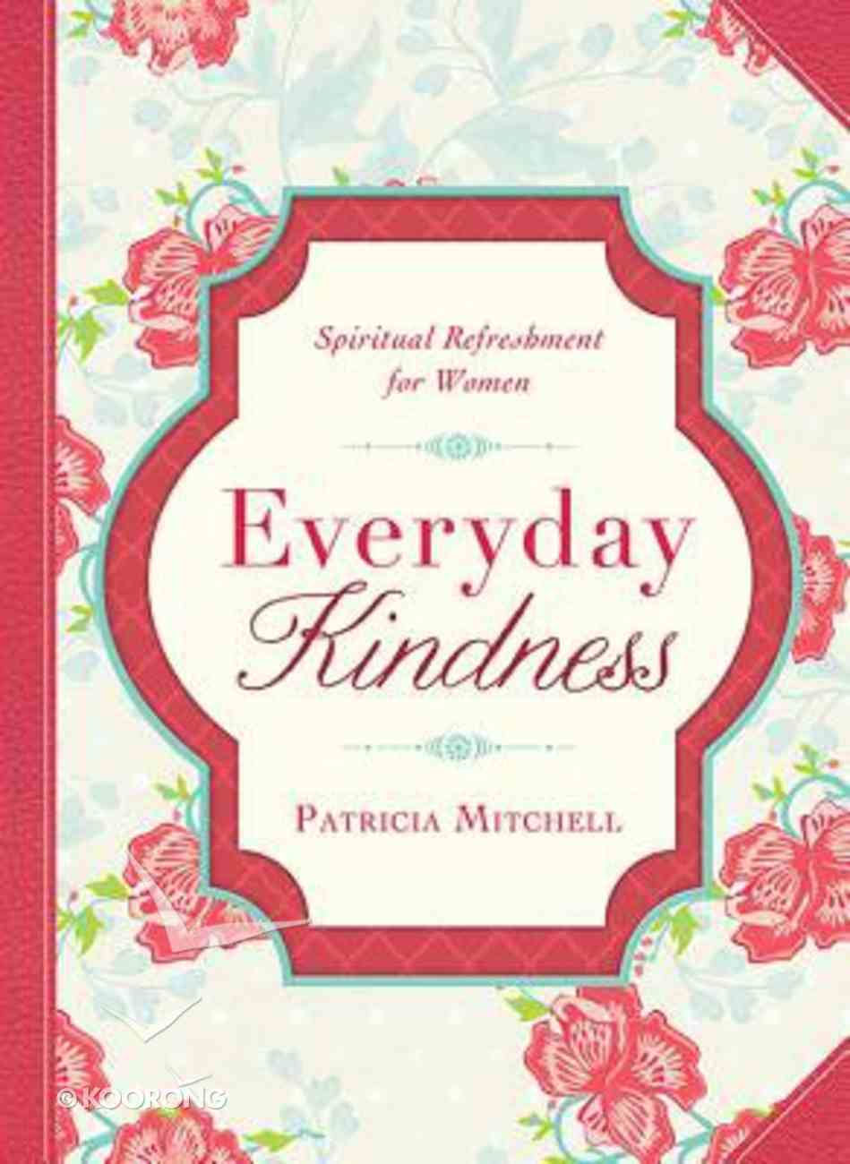 Everyday Kindness (Spiritual Refreshment For Women Series) Paperback